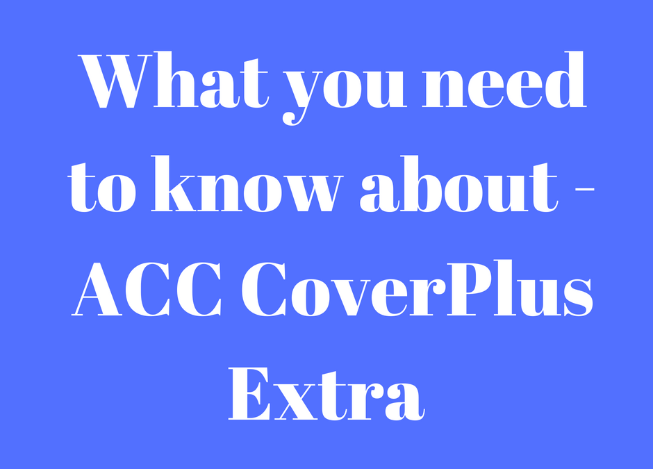 Changes to ACC CoverPlus Extra Policies